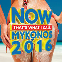 NOW that's what I call: MYKONOS 2016